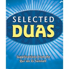 Selected Duas - Supplications From The Qur'an & Sunnah